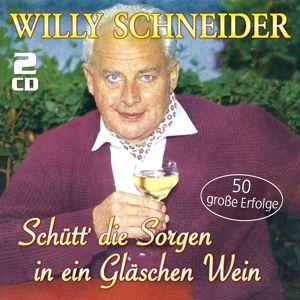 Schütt' die Sorgen in ein Gläschen Wein - 50 große, Willy Schneider