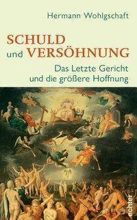 Schuld und Versöhnung - Hermann Wohlgschaft |