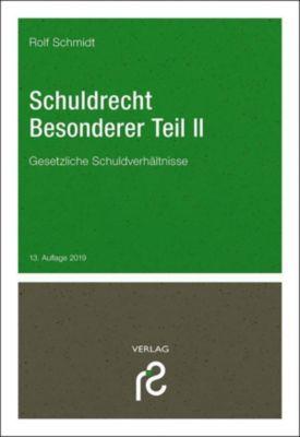 Schuldrecht Besonderer Teil II - Rolf Schmidt |