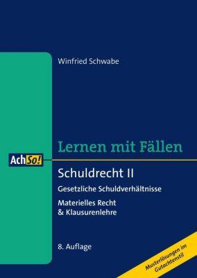 Schuldrecht II Gesetzliche Schuldverhältnisse, Winfried Schwabe