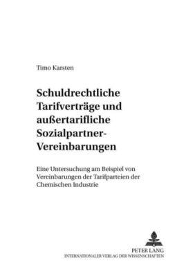 Schuldrechtliche Tarifverträge und außertarifliche Sozialpartner-Vereinbarungen, Timo Karsten