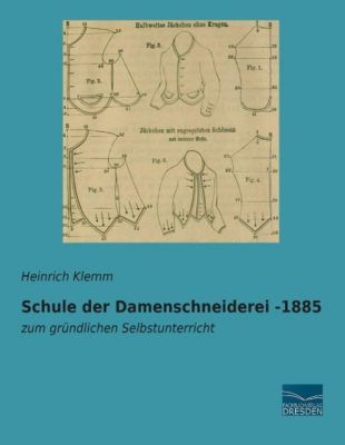 Schule der Damenschneiderei -1885, Heinrich Klemm