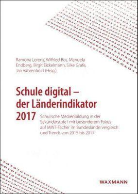 Schule digital - der Länderindikator 2017