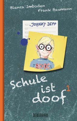 Schule ist doof: Schule ist doof 1, Frank Baumann, Blanca Imboden