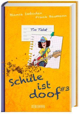 Schule ist doof - Tim Tabak, Blanca Imboden, Frank Baumann