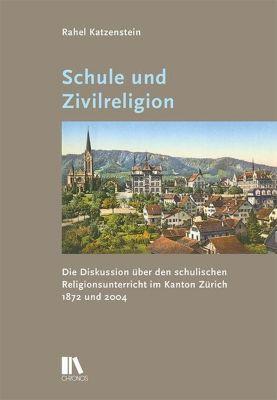 Schule und Zivilreligion - Rahel Katzenstein |