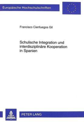 Schulische Integration und interdisziplinäre Kooperation in Spanien - Francisco Cienfuegos Gil pdf epub