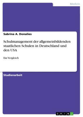 Schulmanagement der allgemeinbildenden staatlichen Schulen in Deutschland und den USA, Sabrina A. Donalies
