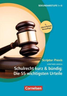 Schulrecht kurz & bündig: Die 55 wichtigsten Urteile - Günther Hoegg |