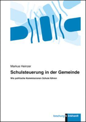 Schulsteuerung in der Gemeinde - Markus Heinzer pdf epub