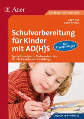 Schulvorbereitung für Kinder mit AD(H)S, Birgit Ruf, Karin Arthen
