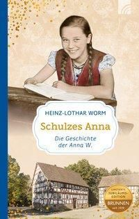 Schulzes Anna - Heinz-Lothar Worm |