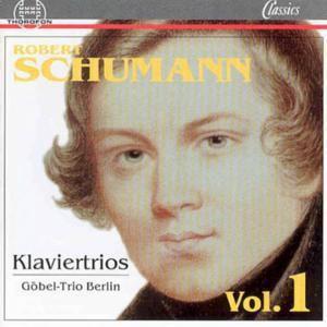 Schumann: Klaviertrios Vol.1, Göbel-Trio Berlin