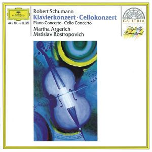 Schumann: Piano Concerto Op.54, Cello Concerto Op.129, Martha Argerich, Mstislav Rostropowitsch