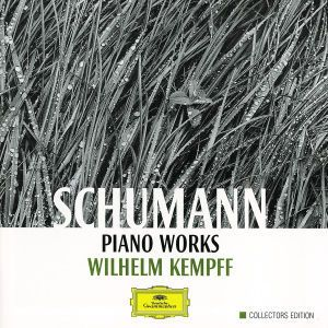 Schumann: Piano Works, Wilhelm Kempff