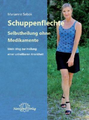 Schuppenflechte, Selbstheilung ohne Medikamente, Marianne Sebök
