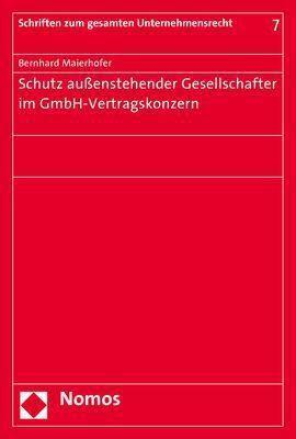 Schutz außenstehender Gesellschafter im GmbH-Vertragskonzern, Bernhard Maierhofer