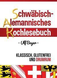 Schwäbisch-alemannisches Kochlesebuch, m. CD-ROM - Ulf Bayer  
