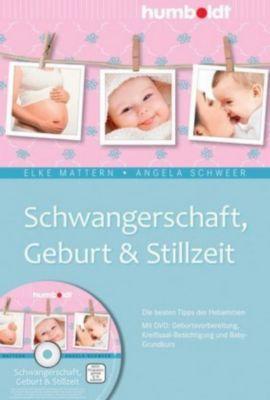 Schwangerschaft, Geburt & Stillzeit, m. DVD, Elke Mattern, Angela Schweer