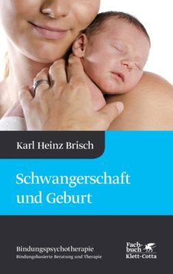 Schwangerschaft und Geburt, Karl Heinz Brisch