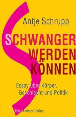 Schwangerwerdenkönnen - Antje Schrupp |