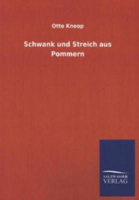 Schwank und Streich aus Pommern - Otto Knoop |
