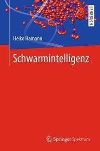 Schwarmintelligenz - Heiko Hamann |