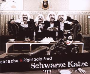 Schwarze Katze, Caracho Vs. Right Said Fred