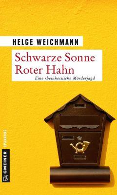 Schwarze Sonne Roter Hahn, Helge Weichmann