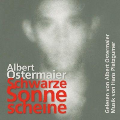 Schwarze Sonne scheine, Albert Ostermaier
