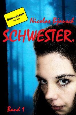 Schwarzen am See: Schwester., Nicolas Bjausch