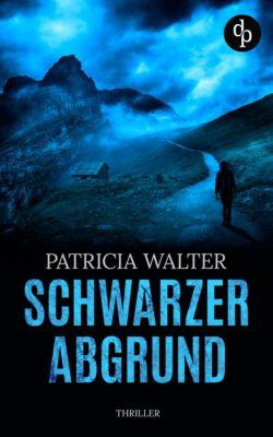 Schwarzer Abgrund (Thriller), Patricia Walter