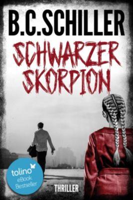 Schwarzer Skorpion - Thriller, B.C. Schiller