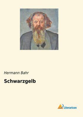 Schwarzgelb - Hermann Bahr pdf epub