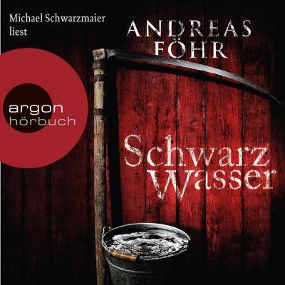 Schwarzwasser (Ungekürzte Lesung), Andreas Föhr
