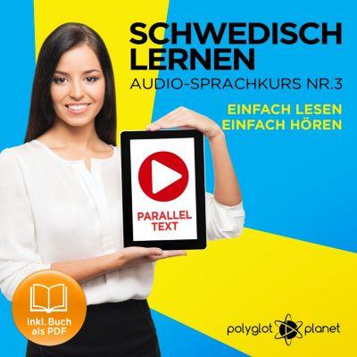 Schwedisch Lernen - Einfach Lesen - Einfach Hören 3, Polyglot Planet