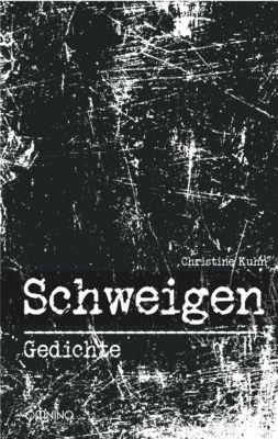 Schweigen, Christine Kuhn