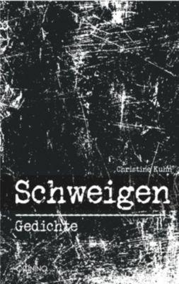 Schweigen - Christine Kuhn |