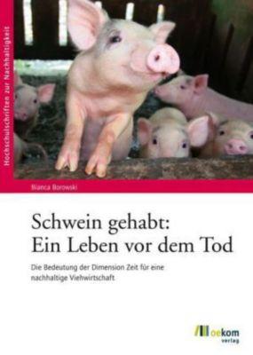 Schwein gehabt: Ein Leben vor dem Tod, Bianca Borowski