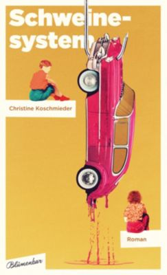 Schweinesystem, Christine Koschmieder