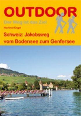 Schweiz: Jakobsweg vom Bodensee zum Genfersee, Hartmut Engel