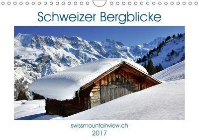 Schweizer Bergblicke (Wandkalender 2017 DIN A4 quer), Franziska André-Huber