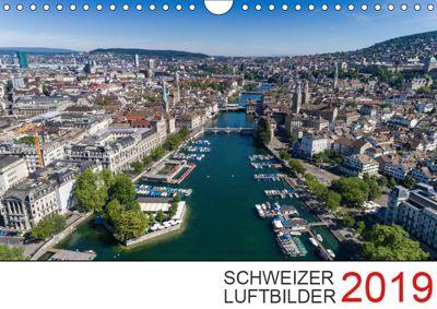 Schweizer Luftbilder 2019 (Wandkalender 2019 DIN A4 quer), Luftbilderschweiz. ch