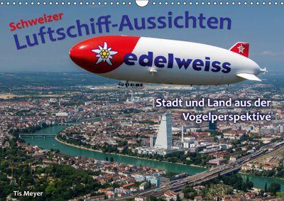 Schweizer Luftschiff-Aussichten (Wandkalender 2019 DIN A3 quer), Tis Meyer