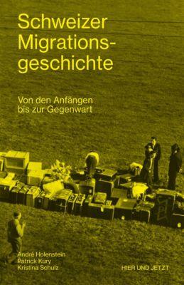 Schweizer Migrationsgeschichte, Kristina Schulz, Patrick Kury, André Holenstein