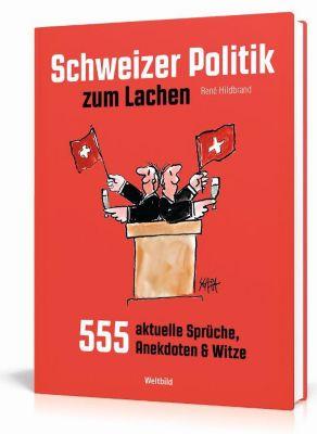 Schweizer Politik zum Lachen, René Hildbrand