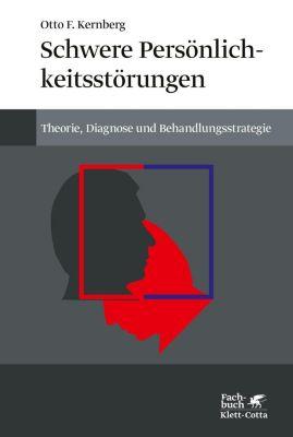 Schwere Persönlichkeitsstörung - Otto F. Kernberg |