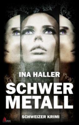 Schwermetall, Ina Haller