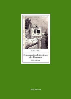 Schwermut und Abenteuer des Hausbaus, Gottfried Müller