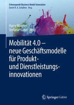 Schwerpunkt Business Model Innovation: Mobilität 4.0 –  neue Geschäftsmodelle für Produkt- und Dienstleistungsinnovationen